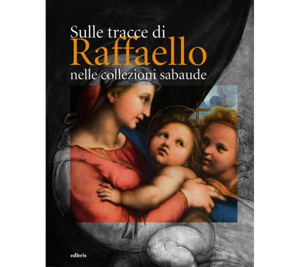 Sulle tracce di Raffaello nelle collezioni sabaude